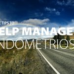 3 Tips to Help Manage Endometriosis