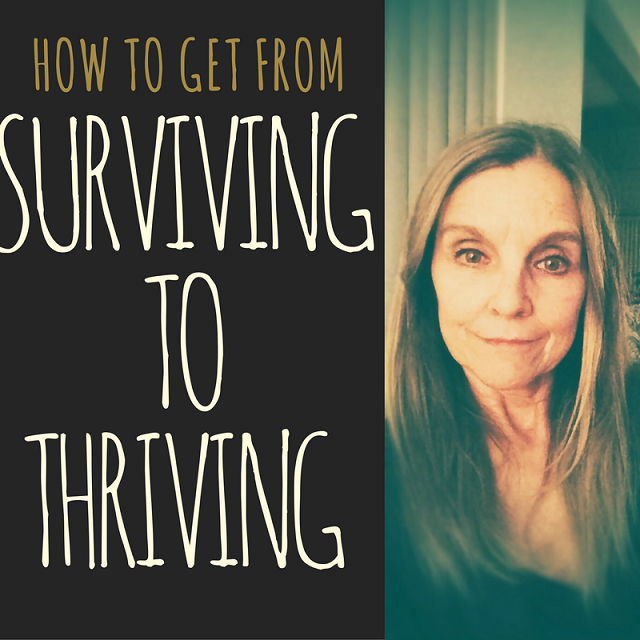 Surviving mode to thriving mode