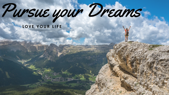 Take action to pursue your dreams