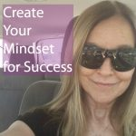 3 Ways to Create your Mindset for Success